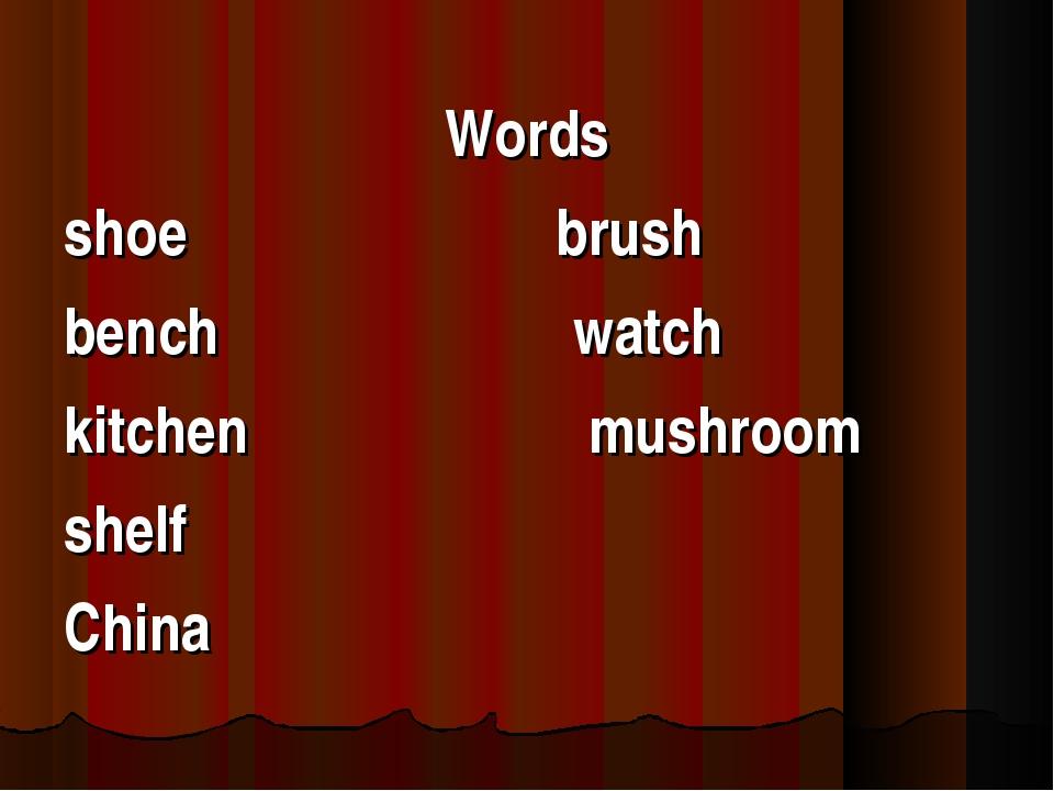 Words shoe brush bench watch kitchen mushroom shelf China