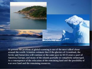 At present the problem of global warming is one of the most talked about arou