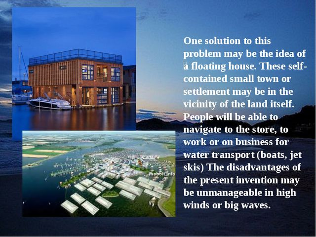One solution to this problem may be the idea of ​​a floating house. These sel...