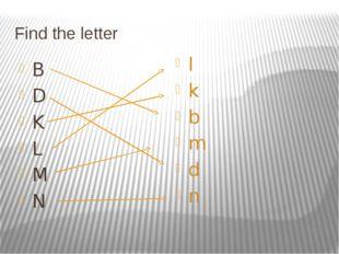 Find the letter B D K L M N l k b m d n