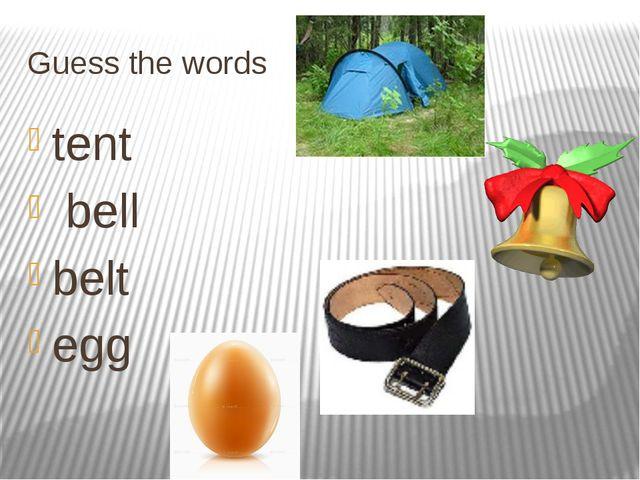 Guess the words tent bell belt egg