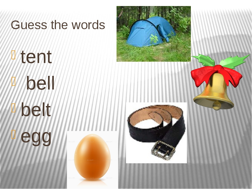 Guess the words tent bell belt egg