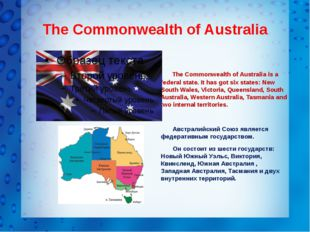 The Commonwealth of Australia The Commonwealth of Australia is a federal sta
