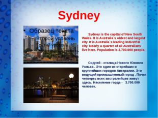 Sydney Sydney is the capital of New South Wales. It is Australia`s oldest an