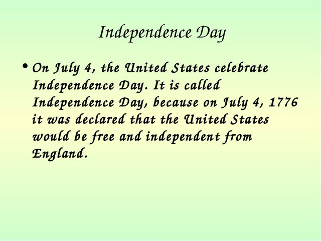 Independence Day On July 4, the United States celebrate Independence Day. It...