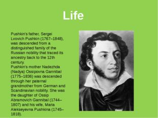Pushkin's father, Sergei Lvovich Pushkin (1767–1848), was descended from a di