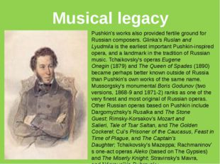 Musical legacy Pushkin's works also provided fertile ground for Russian compo