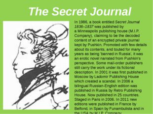 The Secret Journal In 1986, a book entitled Secret Journal 1836–1837 was publ