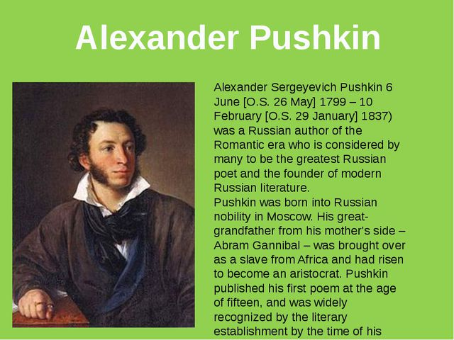 Alexander Sergeyevich Pushkin 6 June [O.S. 26 May] 1799 – 10 February [O.S. 2...