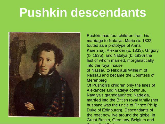 Pushkin descendants Pushkin had four children from his marriage to Natalya: M...