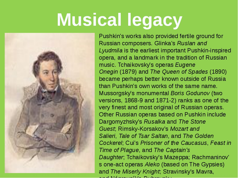 Musical legacy Pushkin's works also provided fertile ground for Russian compo...