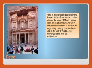 Petra Petra is an archaeological site in the Arabah, Ma'an Governorate, Jorda