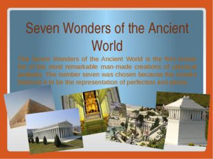 Seven Wonders of the Ancient World The Seven Wonders of the Ancient World is