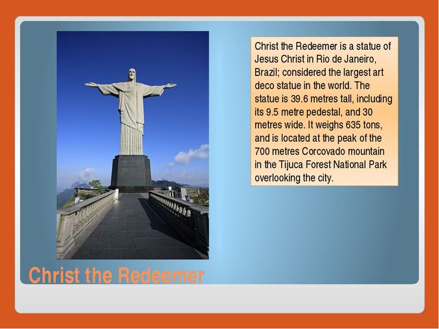Christ the Redeemer Christ the Redeemer is a statue of Jesus Christ in Rio de...