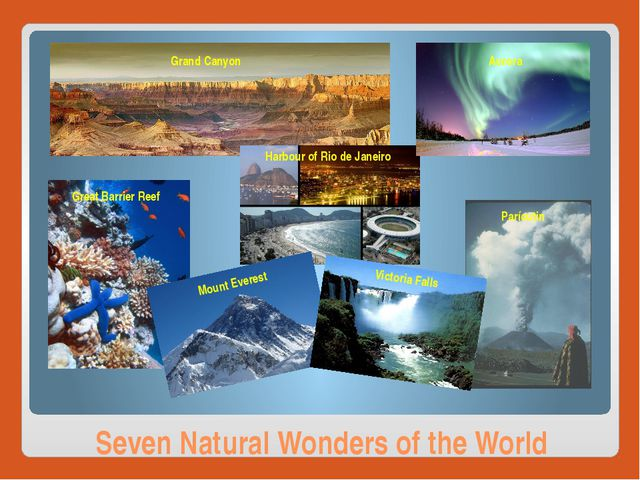 Seven Natural Wonders of the World Grand Canyon Mount Everest Great Barrier R...