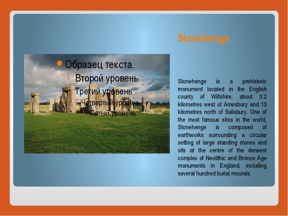 Stonehenge Stonehenge is a prehistoric monument located in the English county...