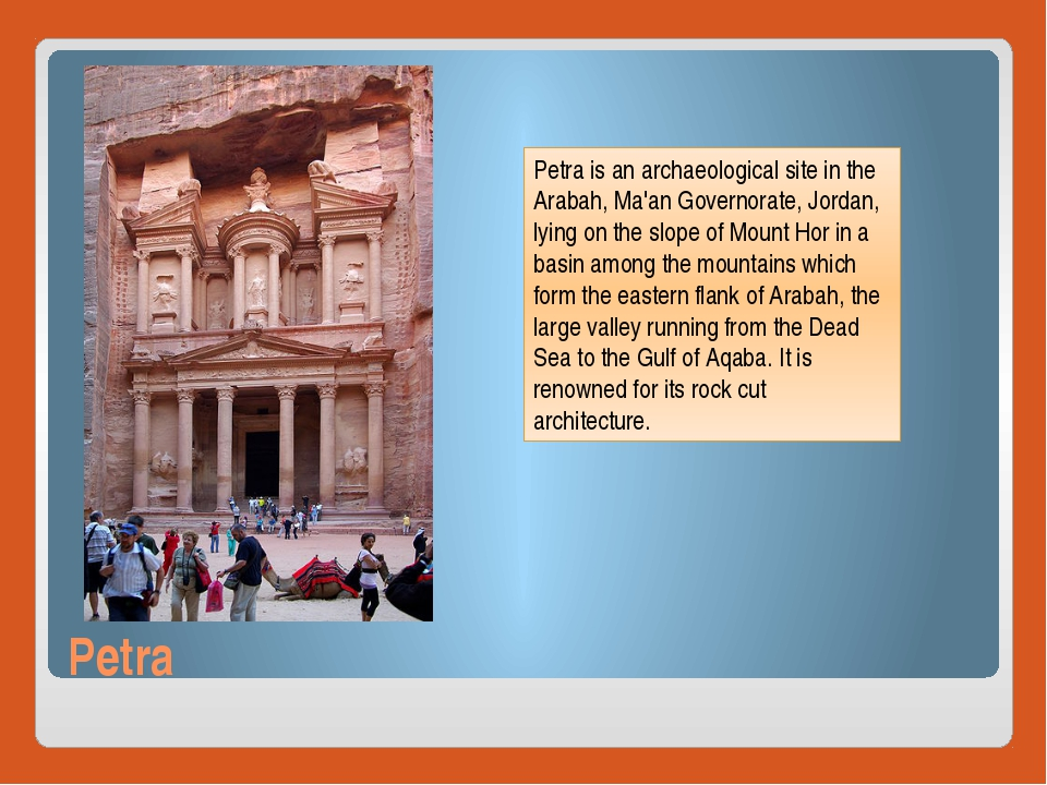 Petra Petra is an archaeological site in the Arabah, Ma'an Governorate, Jorda...
