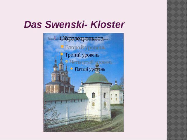 Das Swenski- Kloster
