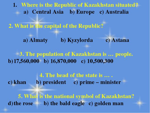 Where is the Republic of Kazakhstan situated? Central Asiab) Europec) Austr...