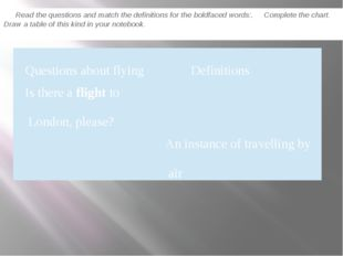Read the questions and match the definitions for the boldfaced words:. Compl