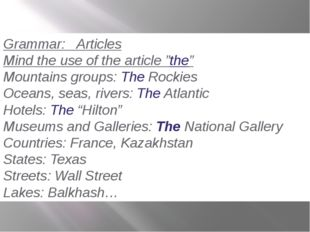 """Grammar: Articles Mind the use of the article """"the"""" Mountains groups: The Roc"""