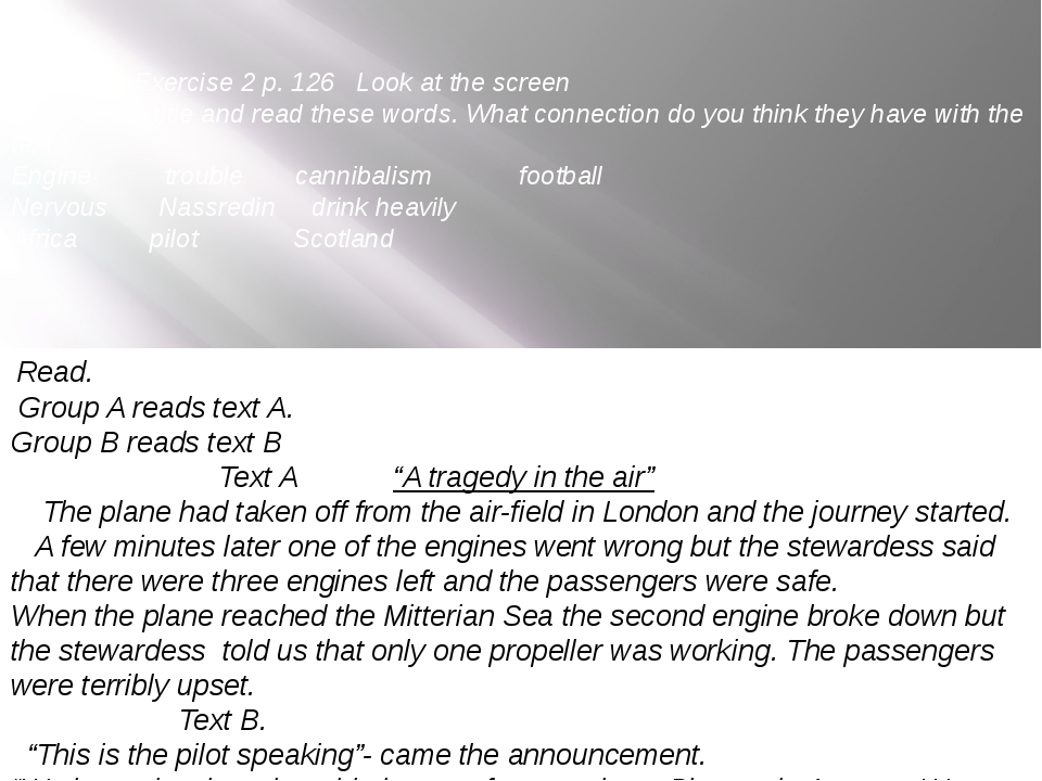 Speaking. Exercise 2 p. 126 Look at the screen Look at the title and read the...