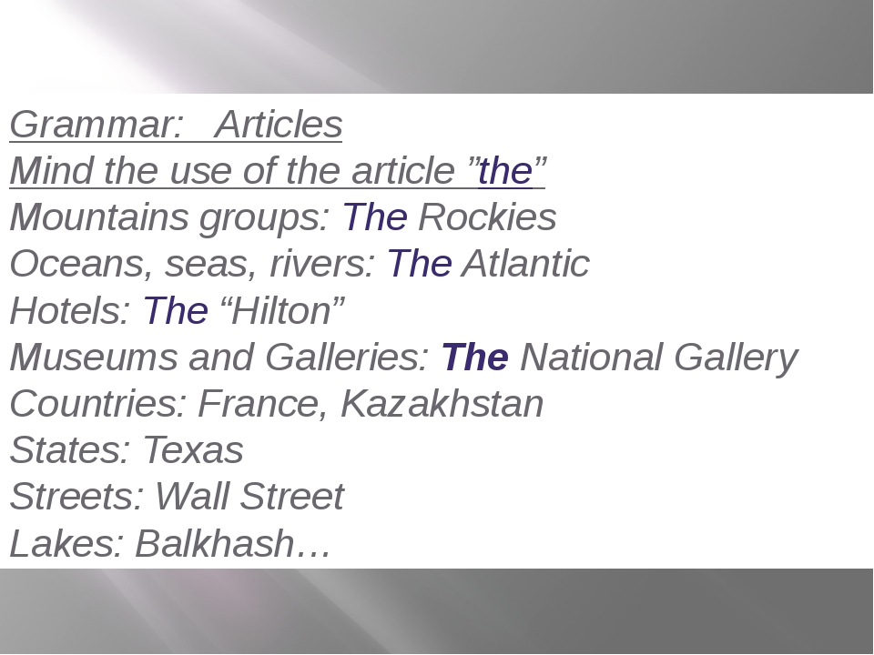 """Grammar: Articles Mind the use of the article """"the"""" Mountains groups: The Roc..."""