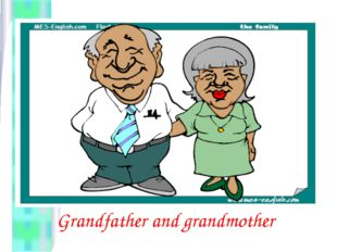 Grandfather and grandmother