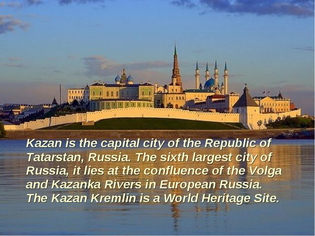 Kazan is the capital city of the Republic of Tatarstan, Russia. The sixth la...
