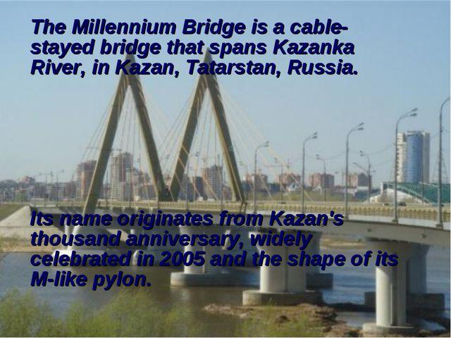 The Millennium Bridge is a cable-stayed bridge that spans Kazanka River, in...