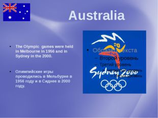 Australia The Olympic games were held in Melbourne in 1956 and in Sydney in