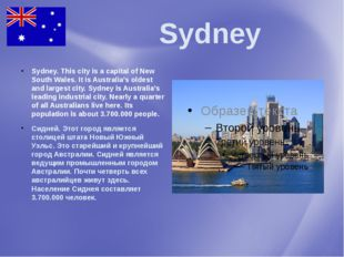 Sydney Sydney. This city is a capital of New South Wales. It is Australia's
