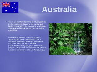 Australia There are rainforests in the north, snowfields in the southeast, d
