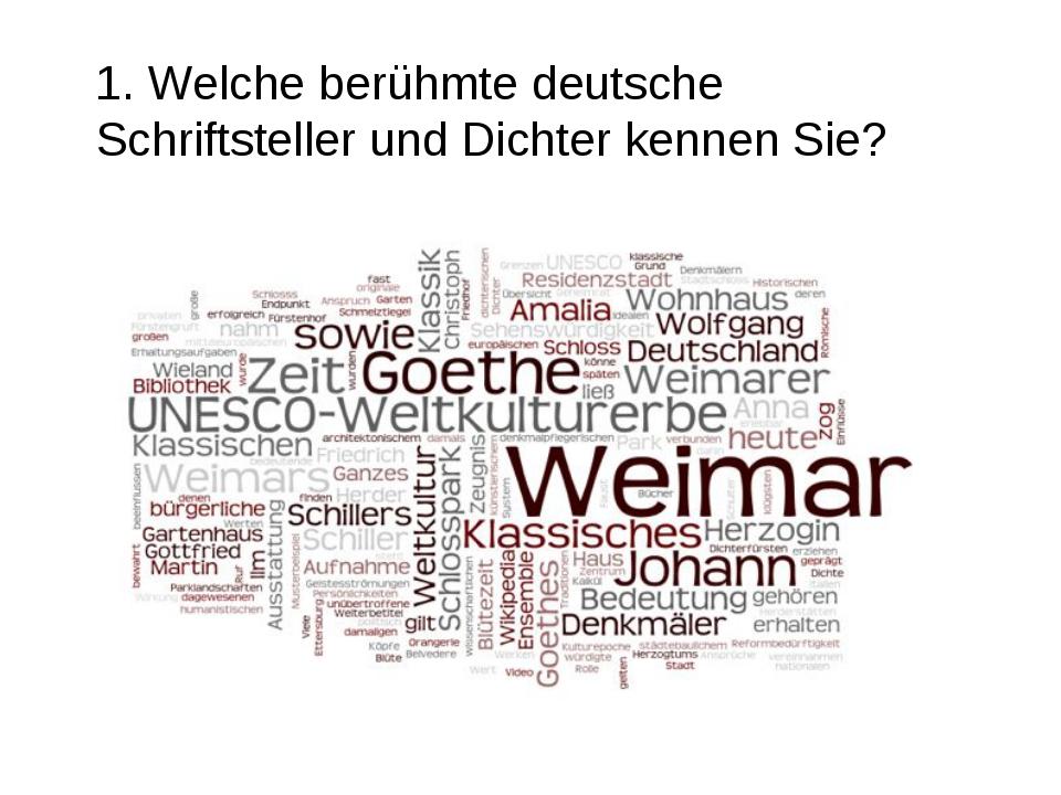 1. Welche berühmte deutsche Schriftsteller und Dichter kennen Sie?