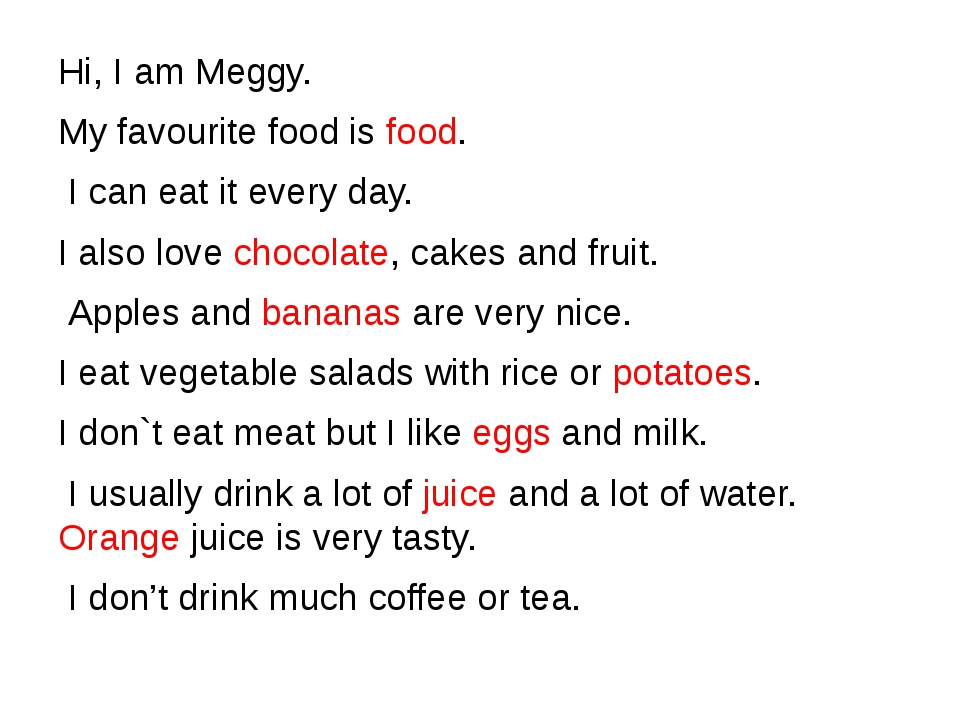 Hi, I am Meggy. My favourite food is food. I can eat it every day. I also lo...
