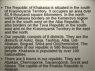 The Republic of Khakasia is situated in the south of Krasnoyarsk Territory. I