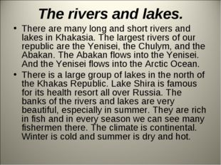 The rivers and lakes. There are many long and short rivers and lakes in Khaka