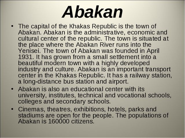 Abakan The capital of the Кhakas Republic is the town of Abakan. Abakan is th...