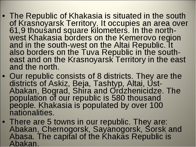 The Republic of Khakasia is situated in the south of Krasnoyarsk Territory. I...