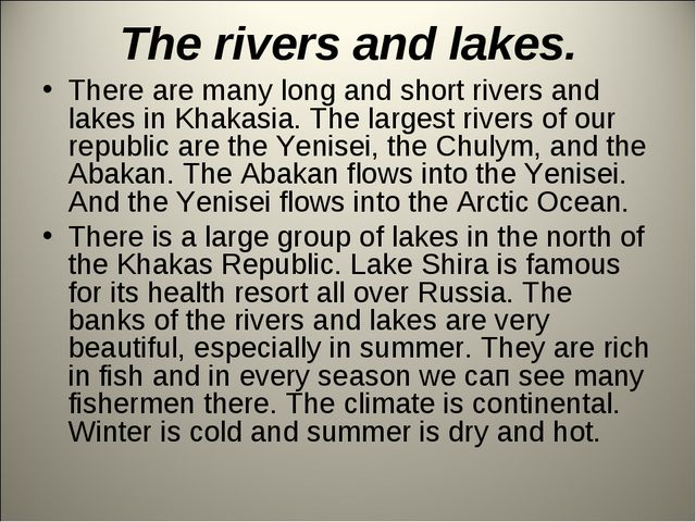 The rivers and lakes. There are many long and short rivers and lakes in Khaka...