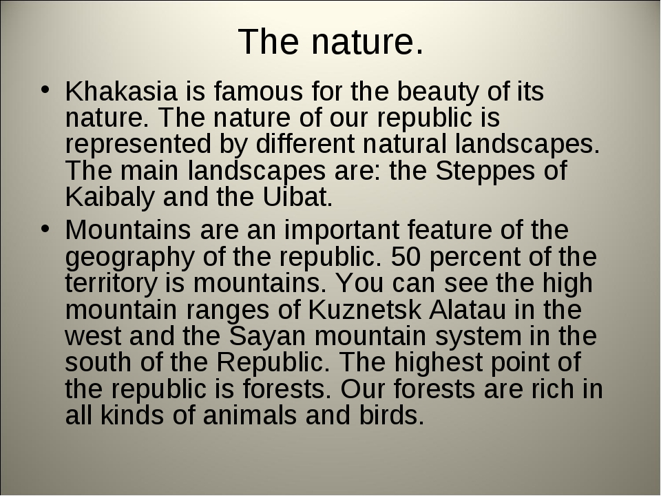The nature. Khakasia is famous for the beauty of its nature. The nature of ou...