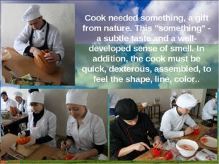 """Cook needed something, a gift from nature. This """"something"""" - a subtle taste"""