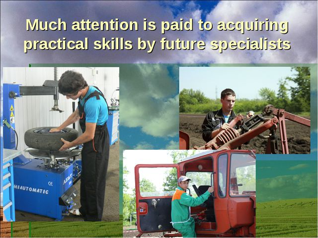 Much attention is paid to acquiring practical skills by future specialists
