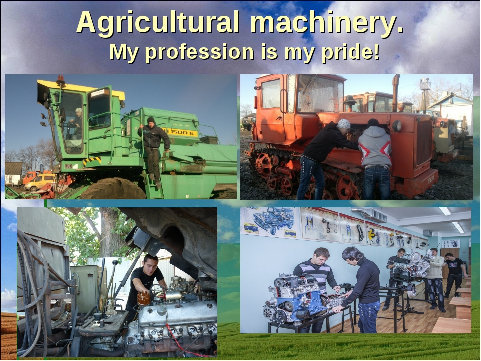 Agricultural machinery. My profession is my pride!
