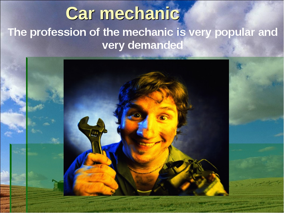 Car mechanic Тhe profession of the mechanic is very popular and very demanded