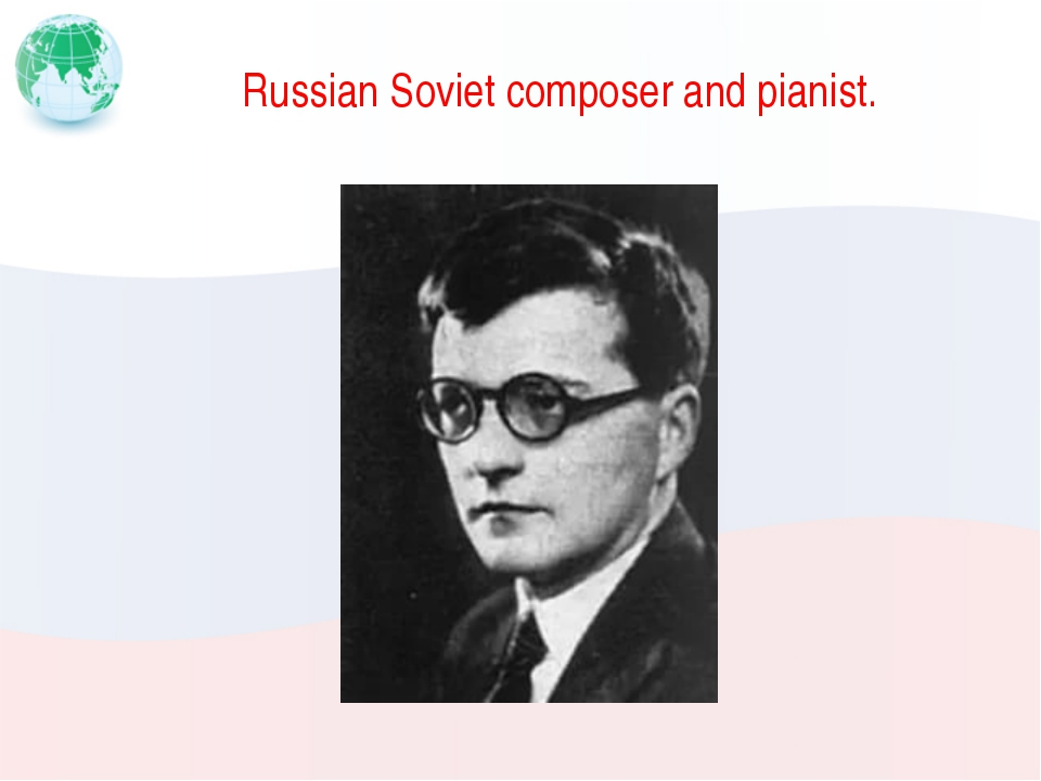 Russian Soviet composer and pianist.