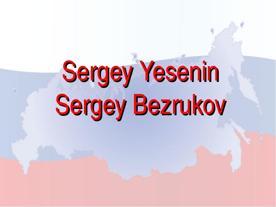 Sergey Yesenin Sergey Bezrukov