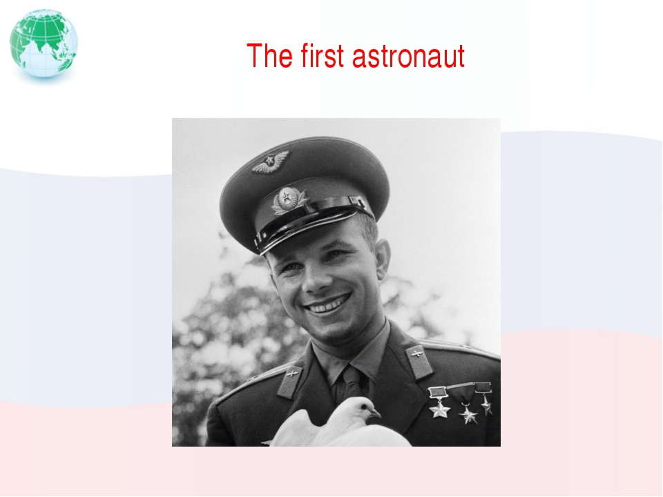 The first astronaut