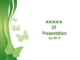 Free Powerpoint Templates жжжжж Of Presentation by Mr X Free Powerpoint Templ