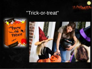 """""""Trick-or-treat"""""""